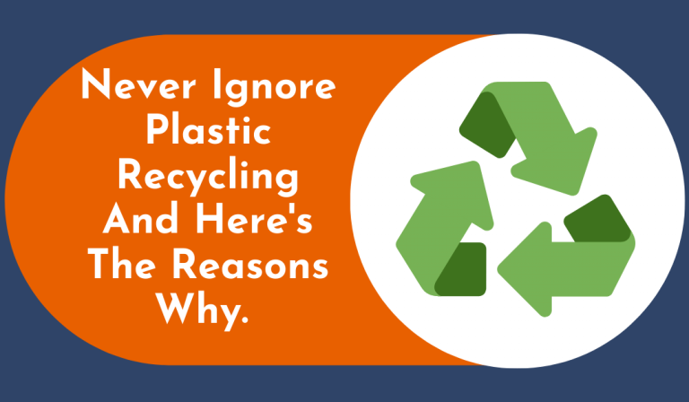Never Ignore Plastic Recycling And Here's The Reason Why