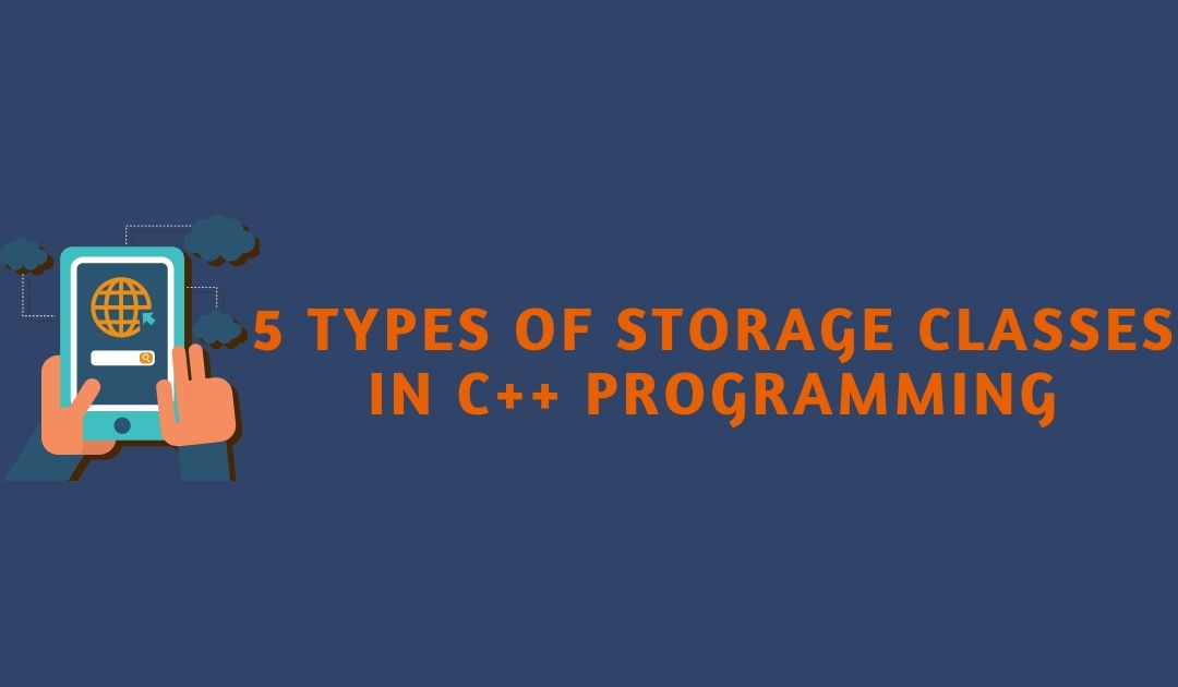 5 types of Storage Classes in C++ Programming