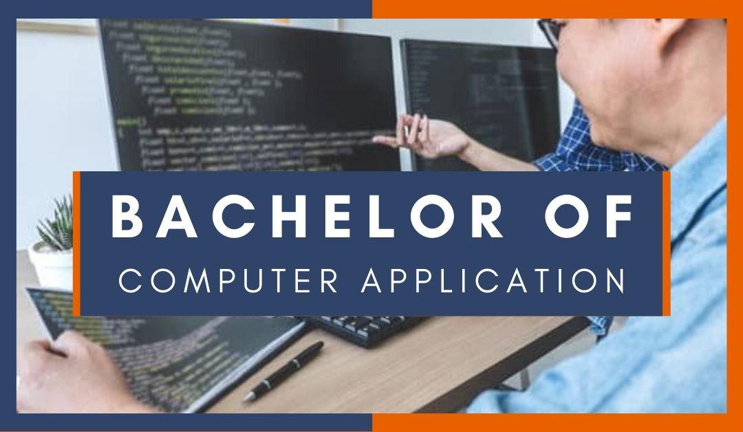 WHAT IS BACHELOR OF COMPUTER APPLICATION